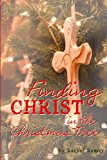 Finding Christ in the Christmas Tree  N/A 9781493754540 Front Cover