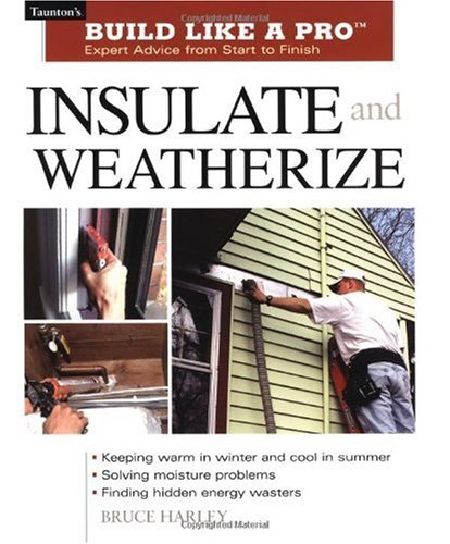 Insulate and Weatherize For Energy Efficiency at Home  2002 9781561585540 Front Cover