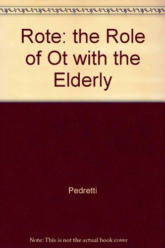 Rote The Role of Ot with the Elderly 2nd 1996 9781569000540 Front Cover