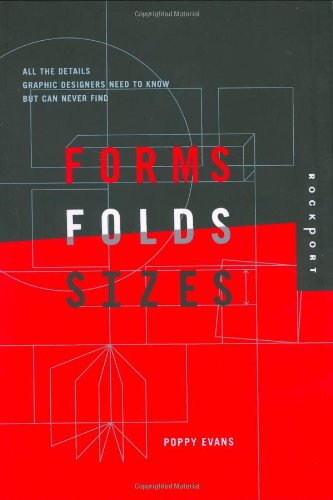 Forms, Folds, and Sizes All the Details Graphic Designers Need to Know but Can Never Find  2004 edition cover
