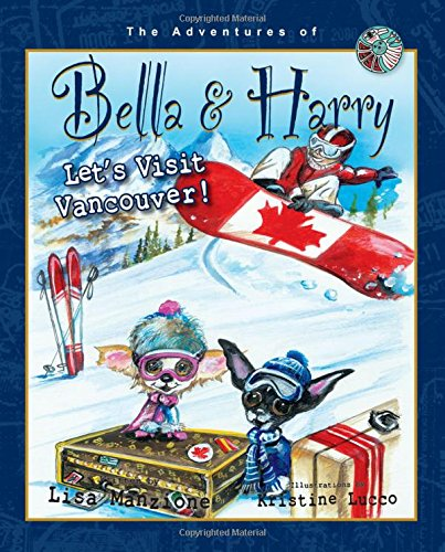 Let's Visit Vancouver! Adventures of Bella and Harry  2014 9781937616540 Front Cover