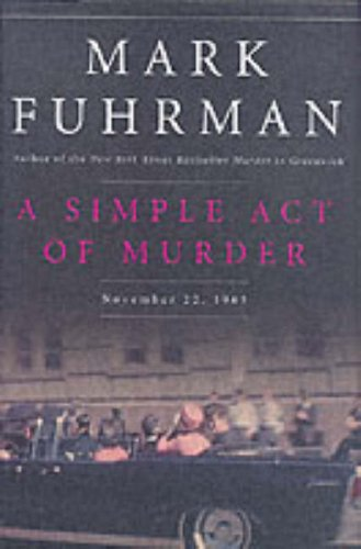 Simple Act of Murder November 22, 1963  2005 edition cover