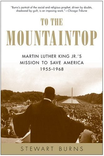To the Mountaintop Martin Luther King Jr.'s Sacred Mission to Save America, 1955-1968 N/A 9780060750541 Front Cover