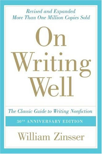 On Writing Well The Classic Guide to Writing Nonfiction 30th 2006 (Anniversary) 9780060891541 Front Cover