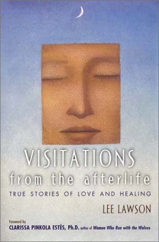 Visitations from the Afterlife True Stories of Love and Healing  2000 edition cover