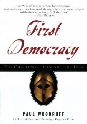 First Democracy The Challenge of an Ancient Idea  2006 9780195304541 Front Cover