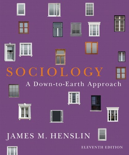 Sociology A Down-to-Earth Approach 11th 2012 (Revised) 9780205096541 Front Cover