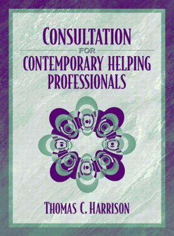 Consultation for Contemporary Helping Professionals   2004 edition cover