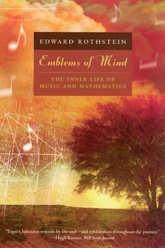Emblems of Mind The Inner Life of Music and Mathematics  2006 edition cover