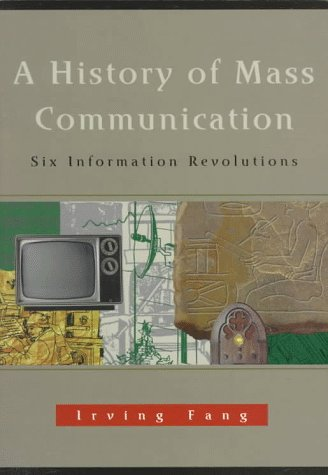 History of Mass Communication Six Information Revolutions  1997 edition cover