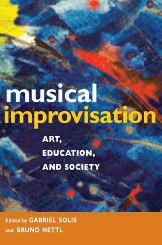 Musical Improvisation Art, Education, and Society  2009 9780252076541 Front Cover