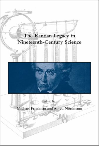 Kantian Legacy in Nineteenth-Century Science   2006 9780262062541 Front Cover