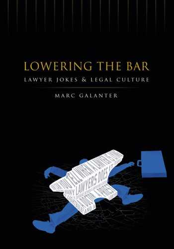 Lowering the Bar Lawyer Jokes and Legal Culture N/A edition cover