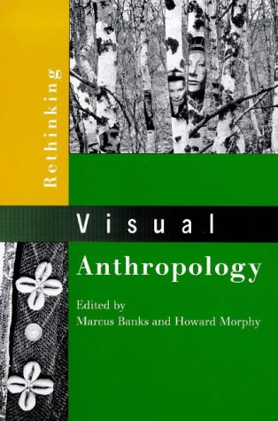 Rethinking Visual Anthropology   1999 9780300078541 Front Cover