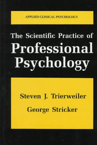 Scientific Practice of Professional Psychology   1998 9780306456541 Front Cover