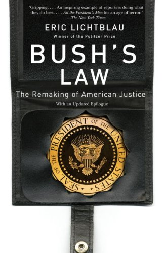 Bush's Law The Remaking of American Justice N/A edition cover