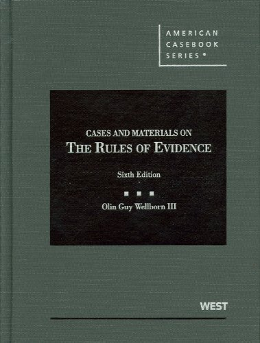 Rules of Evidence Cases and Materials 6th 2012 (Revised) edition cover