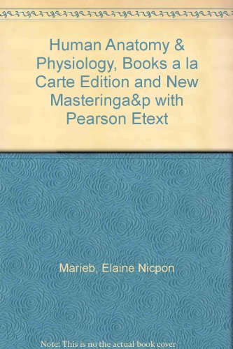 Human Anatomy and Physiology, Books a la Carte Edition and NEW MasteringA&P with Pearson EText   2013 9780321871541 Front Cover
