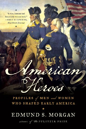 American Heroes Profiles of Men and Women Who Shaped Early America  2010 9780393304541 Front Cover