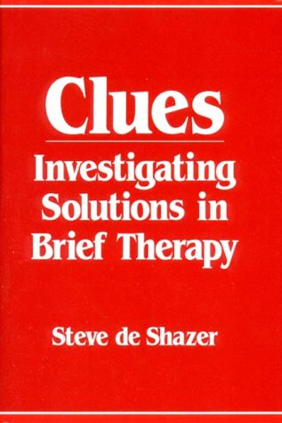 Clues Investigating Solutions in Brief Therapy  1988 edition cover