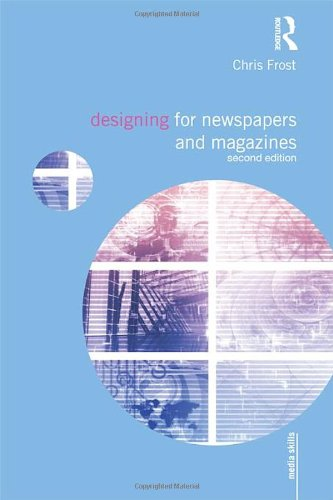 Designing for Newspapers and Magazines  2nd 2012 (Revised) edition cover