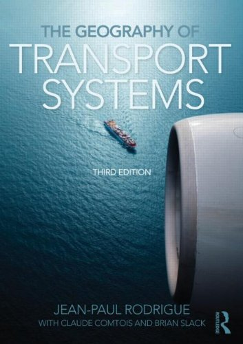 Geography of Transport Systems  3rd 2013 (Revised) edition cover