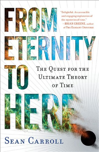 From Eternity to Here The Quest for the Ultimate Theory of Time N/A edition cover