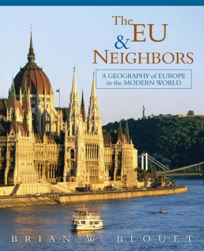 EU and Neighbors A Geography of Europe in the Modern World  2008 9780471655541 Front Cover