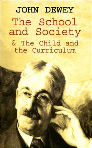 School and Society and the Child and the Curriculum   2001 edition cover
