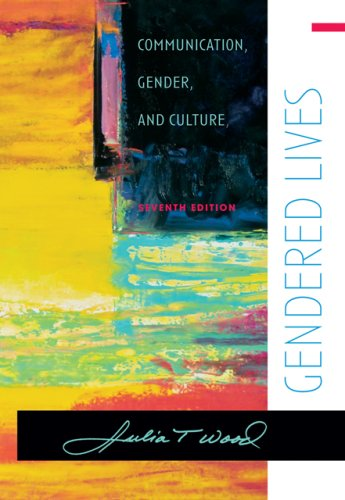 Gendered Lives Communication, Gender, and Culture 7th 2007 (Revised) 9780495006541 Front Cover