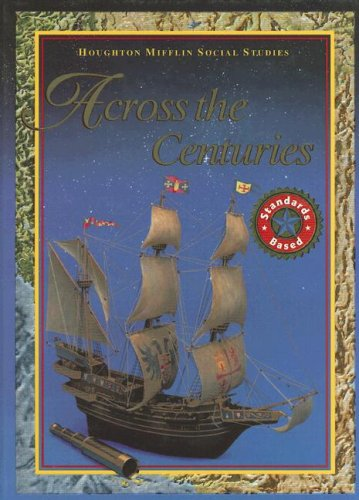Across the Centuries   2002 9780618195541 Front Cover