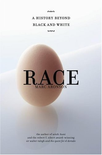 Race A History Beyond Black and White  2007 edition cover