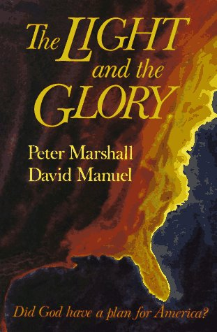 Light and the Glory Did God Have a Plan for America? Reprint edition cover