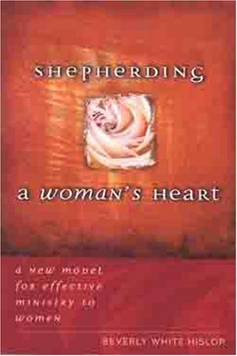 Shepherding a Woman's Heart A New Model for Effective Ministry to Women  2003 edition cover
