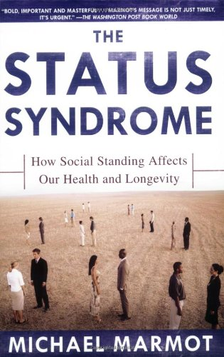 Status Syndrome How Social Standing Affects Our Health and Longevity N/A edition cover