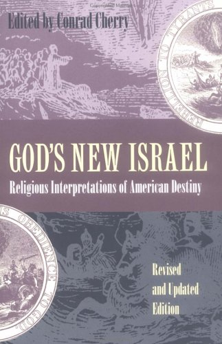 God's New Israel Religious Interpretations of American Destiny 2nd 1998 (Revised) edition cover