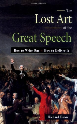 Lost Art of the Great Speech How to Write One - How to Deliver It  1999 edition cover