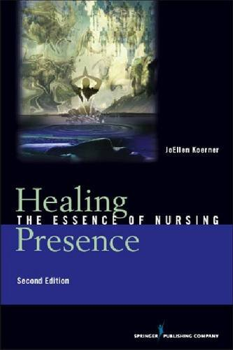 Healing Presence The Essence of Nursing 2nd 2011 edition cover