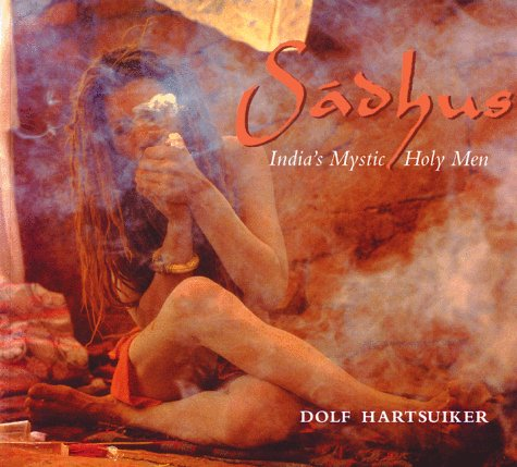 Sadhus India's Mystic Holy Men N/A edition cover