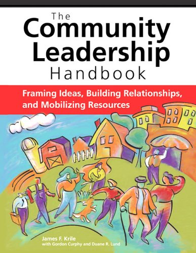 Community Leadership Handbook Framing Ideas, Building Relationships, and Mobilizing Resources  2006 edition cover
