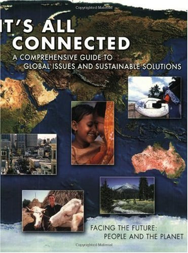 It's All Connected A Comprehensive Guide to Global Issus and Sustainable Solutions  2005 edition cover