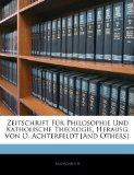 Zeitschrift Für Philosophie und Katholische Theologie, Herausg Von D Achterfeldt [and Others] N/A edition cover