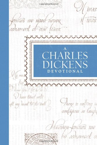 Charles Dickens Devotional   2012 9781400319541 Front Cover