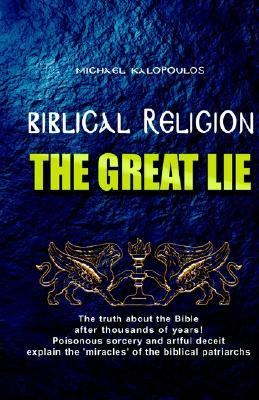 Biblical Religion The Great Lie N/A 9781401099541 Front Cover