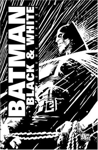 Batman: Black and White - VOL 03   2007 (Revised) 9781401213541 Front Cover