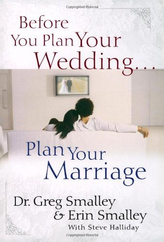 Before You Plan Your Wedding... Plan Your Marriage   2008 edition cover
