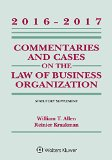 Commentaries and Cases on the Law of Business Organizations 2016-2017  6th 9781454840541 Front Cover
