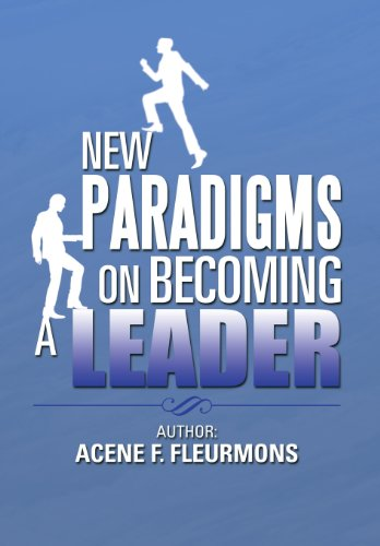New Paradigms on Becoming a Leader   2013 9781483662541 Front Cover