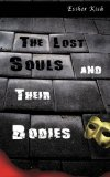 Lost Souls and Their Bodies  N/A 9781492189541 Front Cover