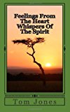 Feelings from the Heart Whispers of the Spirit  N/A 9781492316541 Front Cover